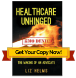 Healthcare Unhinged by Liz Helms