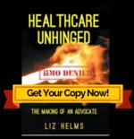 Healthcare Unhinged by Liz Helms